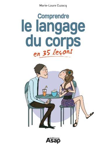 Comprendre le langage du corps en 35 leçons par Marie-Laure Cuzacq