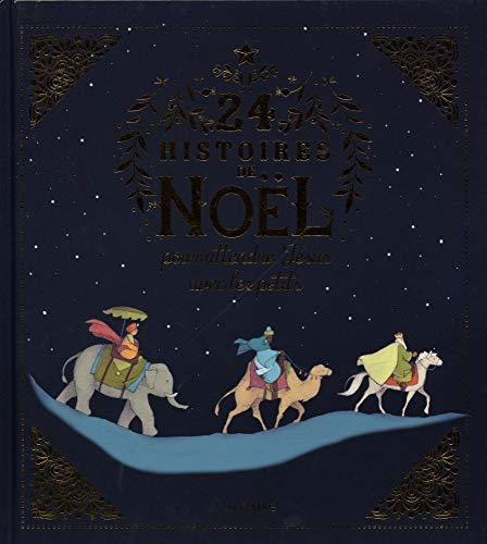 24 histoires de Noël pour attendre Jésus avec les petits