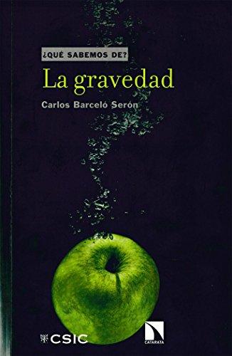 La gravedad (¿Qué sabemos de?) por Carlos Barceló Serón