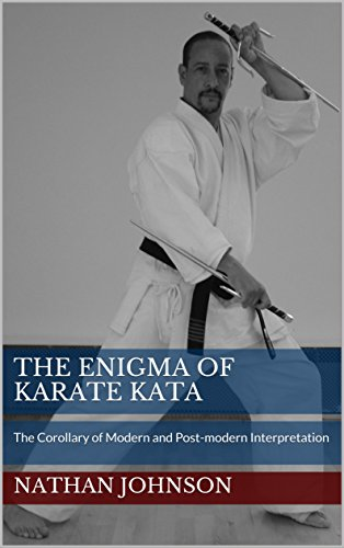 The Enigma of Karate Kata: The Corollary of Modern and Post-modern Interpretation (English Edition) por Nathan J. Johnson