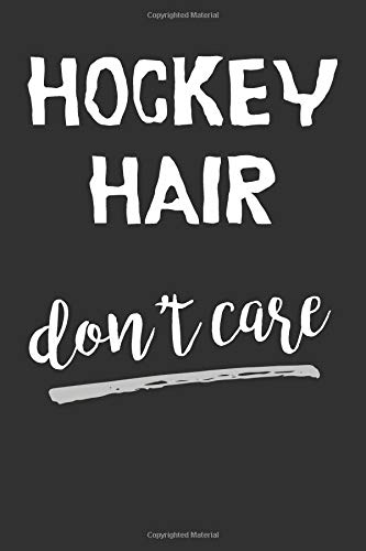 Hockey Hair Don't Care: Novelty Blank Notebook Journal Gift