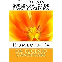 Homeopatía –Reflexiones sobre 60 años de práctica clínica - (English Edition)