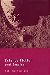 Science Fiction and Empire (Liverpool Science Fiction Texts & Studies)