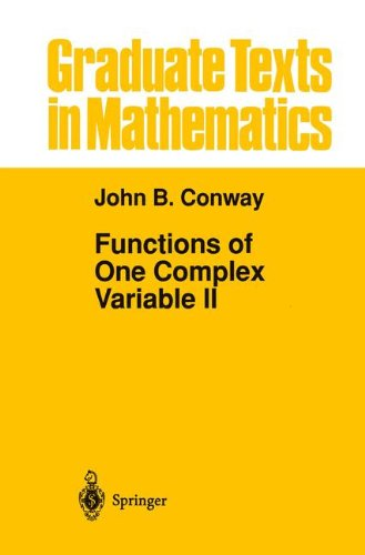 Functions of One Complex Variable II: Pt. 2 (Graduate Texts in Mathematics) por John B. Conway