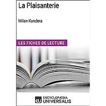 La Plaisanterie de Milan Kundera: Les Fiches de Lecture d'Universalis