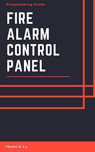 Fire Alarm Control Panel: Programming Guide for Technician's (English Edition) Alarm-control-panel