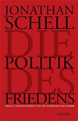 Die Politik des Friedens: Macht, Gewaltlosigkeit und die Interessen der Völker