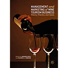 Management and Marketing of Wine Tourism Business: Theory, Practice, and Cases (English Edition)