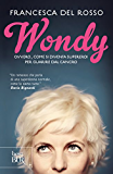 Wondy: Ovvero, come si diventa supereroi per guarire dal cancro (Best BUR)