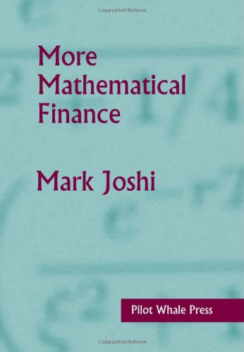 More Mathematical Finance por Mark Suresh Joshi