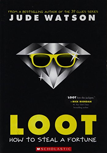 LOOT- HOW TO STEAL A FORTUNE [Paperback] [Jan 01, 2017] Jude Watson