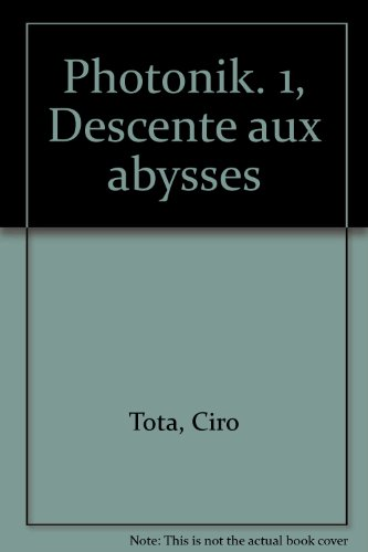 Photonik, N°  1 : Descente aux abysses