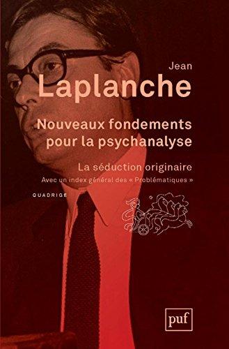 Nouveaux fondements pour la psychanalyse - La sduction originaire
