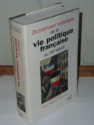 Dictionnaire historique de la vie politique française au XXe siècle par Collectif, Jean-François Sirinelli