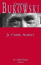 Je t'aime Albert - Nouveauté dans la collection: Les Cahiers Rouges