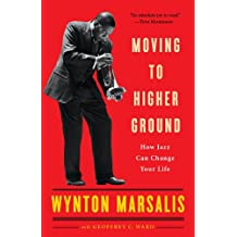 Moving to Higher Ground: How Jazz Can Change Your Life