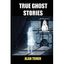 True Ghost Stories: Volume 1