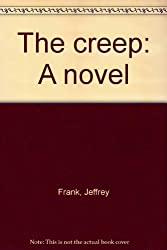 The creep: A novel