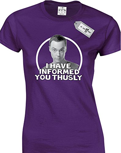 Sheldon Cooper I Have Informed You Thusly Inspired by The Big Bang Theory Ladies T-Shirts. Free delivery included.