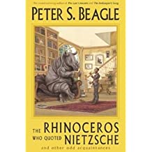 [The Rhinoceros Who Quoted Nietzsche and Other Odd Acquaintances - Greenlight [ THE RHINOCEROS WHO QUOTED NIETZSCHE AND OTHER ODD ACQUAINTANCES - GREENLIGHT BY Beagle, Peter S ( Author ) Sep-01-2003[ THE RHINOCEROS WHO QUOTED NIETZSCHE AND OTHER ODD ACQUAINTANCES - GREENLIGHT [ THE RHINOCEROS WHO QUOTED NIETZSCHE AND OTHER ODD ACQUAINTANCES - GREENLIGHT BY BEAGLE, PETER S ( AUTHOR ) SEP-01-2003 ] By Beagle, Peter S ( Author )Sep-01-2003 Paperback