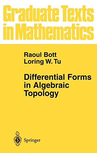Differential Forms in Algebraic Topology (Graduate Texts in Mathematics, Band 82)