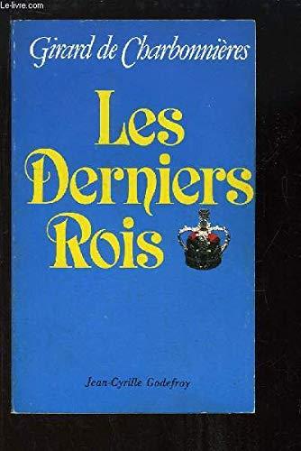 Les derniers rois par Guy de Girard de Charbonnières