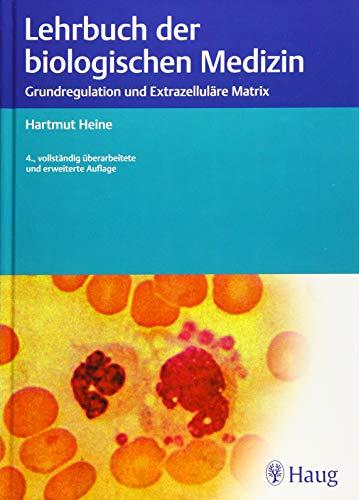 Lehrbuch der biologischen Medizin: Grundlagen und Extrazellutäre Martix