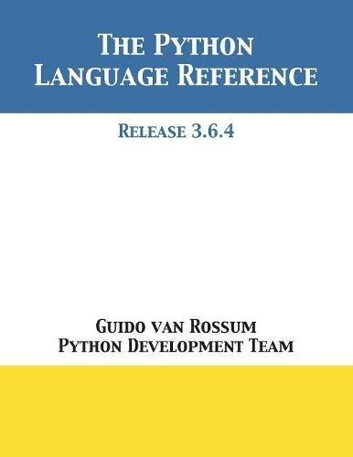 The Python Language Reference: Release 3.6.4 por Guido van Rossum