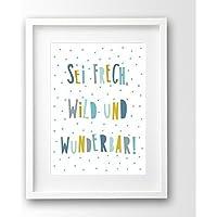 Sprüche Kinderbild ungerahmt, Sei frech wild und wunderbar, türkis