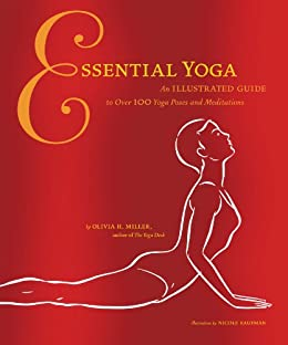 Essential Yoga: An Illustrated Guide to over 100 Yoga Poses ...