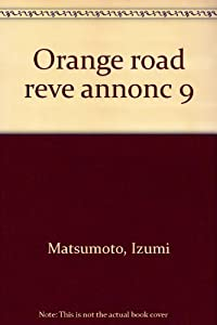 Kimagure Orange Road Edition simple Tome 9