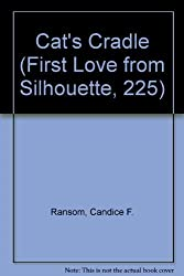 Cat's Cradle (First Love from Silhouette, 225) by Candice Ransom (1987-02-01)