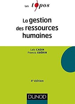La gestion des ressources humaines - 4e éd (Les Topos) par [Cadin, Loïc, Guérin, Francis]