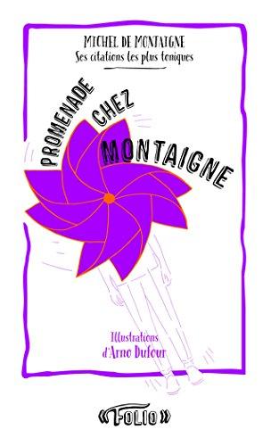 Promenade chez Montaigne: Ses citations les plus toniques
