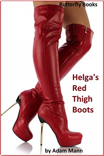 ebook: Helga's Red Thigh Boots (B00Q07NSBA)
