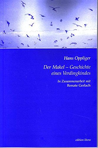Der Makel: Geschichte eines Verdingkindes (edition litera)