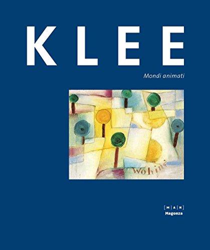 Paul Klee. Mondi animati. Catalogo della mostra (30 ottobre 2015-14 febbraio 2016). Ediz. illustrata