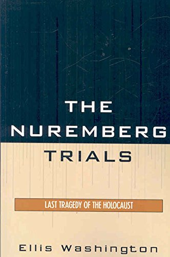 [(The Nuremberg Trials : Last Tragedy of the Holocaust)] [By (author) Ellis Washington] published on (August, 2008)