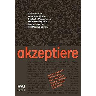 Akzeptiere: Das Buch und seine Geschichte. Deutsche Übersetzung mit Einleitung und Kommentar von Atli Magnus Seelow
