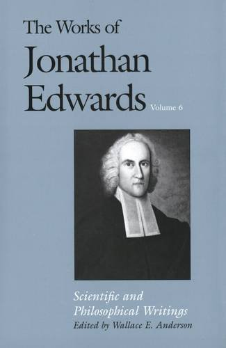 The Works of Jonathan Edwards, Vol. 6
