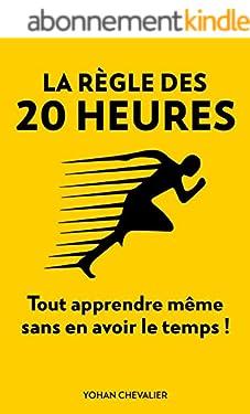LA RÈGLE DES 20 HEURES : COMMENT TOUT APPRENDRE MÊME SANS EN AVOIR LE TEMPS