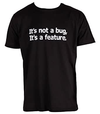 It's not a bug, It's a feature Geek T-shirt,XL