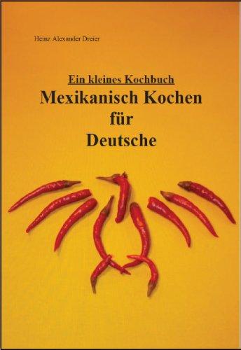 Mexikanisch Kochen für Deutsche
