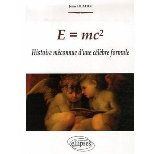 E=mc2 : Histoire méconnue d'une célèbre formule