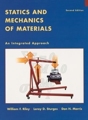 Statics and Mechanics of Materials: An Integrated Approach by Riley, William F. Published by Wiley 2nd (second) edition (2001) Hardcover