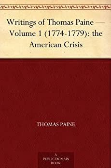 Writings of Thomas Paine - Volume 1 (1774-1779): the American Crisis by [Paine, Thomas]