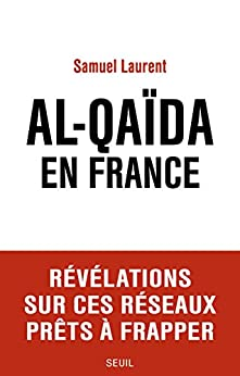 Al-Qaïda en France par [Laurent, Samuel]