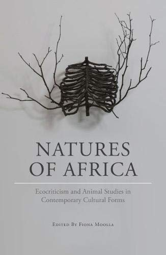 Natures of Africa: Ecocriticism and Animal Studies in Contemporary Cultural Forms