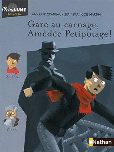 Gare au carnage, Amédée Petipotage ! par Jean-Loup Craipeau