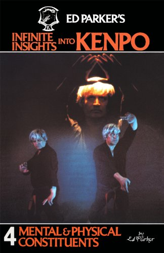 Ed Parker's Infinite Insights Into Kenpo: Mental & Physical Constituents (English Edition) por Ed Parker